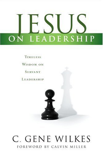 Jesus on Leadership Discovering the Secrets of Servant Leadership from the Life of Christ  1998 edition cover