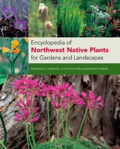 Encyclopedia of Northwest Native Plants for Gardens and Landscapes   2007 edition cover