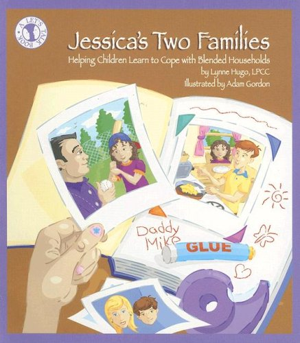 Jessica's Two Families Helping Children Learn to Cope with Blended Households  2005 9780882822631 Front Cover