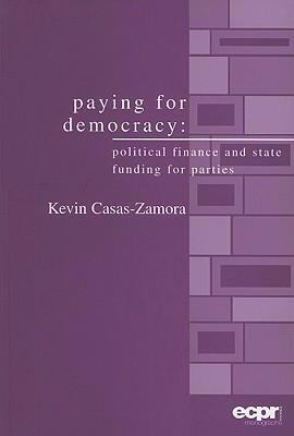 Paying for Democracy Political Finance and State Funding for Parties  2005 9780954796631 Front Cover