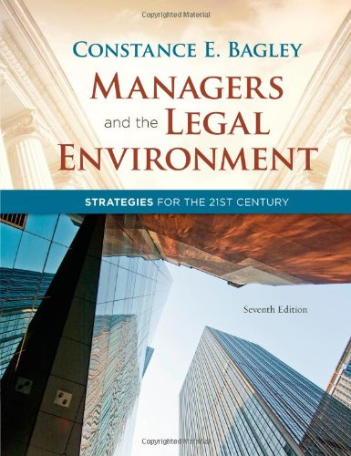Managers and the Legal Environment Strategies for the 21st Century 7th 2013 edition cover