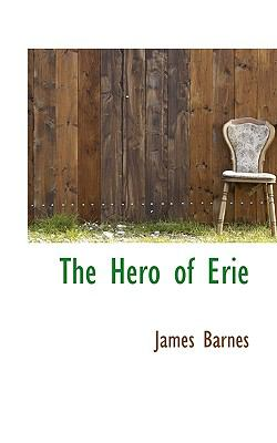 Hero of Erie  N/A 9781116663631 Front Cover