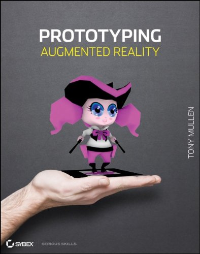 Prototyping Augmented Reality   2011 9781118036631 Front Cover