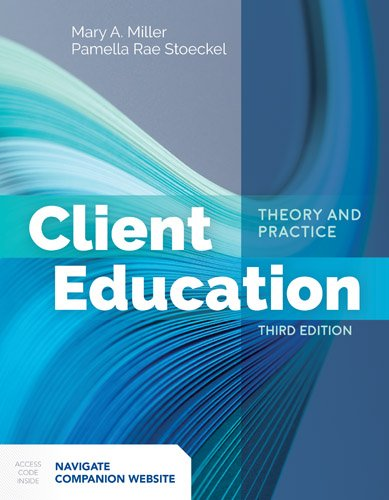 Client Education: Theory and Practice  3rd 2019 (Revised) 9781284142631 Front Cover