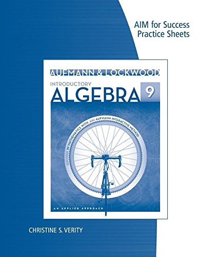 AIM for Success Practice Sheets for Aufmann/Lockwood's Introductory Algebra: an Applied Approach, 9th  9th 9781285161631 Front Cover