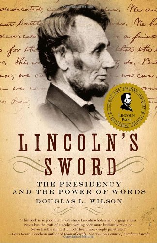 Lincoln's Sword The Presidency and the Power of Words N/A 9781400032631 Front Cover