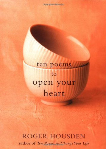 Ten Poems to Open Your Heart   2003 9781400045631 Front Cover