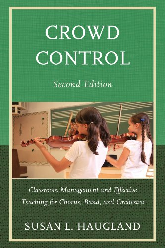 Crowd Control Classroom Management and Effective Teaching for Chorus, Band, and Orchestra 2nd (Revised) edition cover