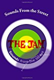 Jam: Sounds from the Street The Story of the Jam N/A 9781484007631 Front Cover