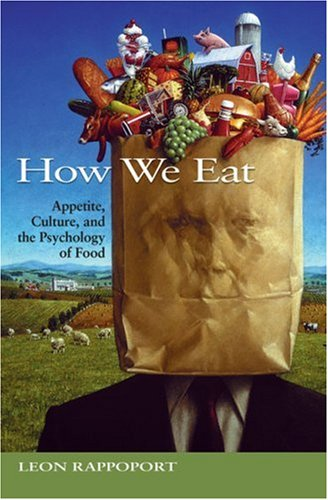 How We Eat Appetite, Culture, and the Psychology of Food  2003 edition cover