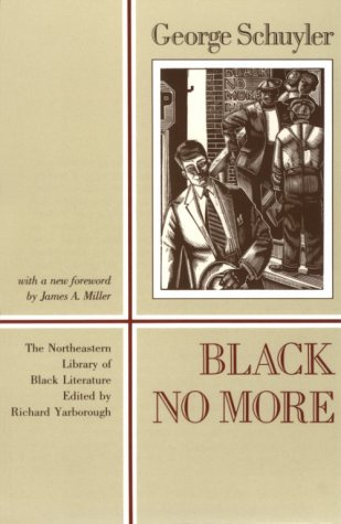 Black No More Being an Account of the Strange and Wonderful Working of Science in the Land of the Free, A. D. 1933-1940  1989 (Reprint) edition cover