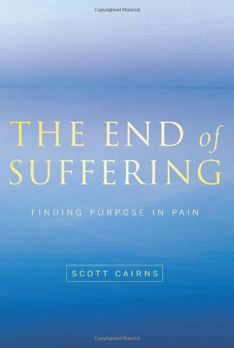 End of Suffering Finding Purpose in Pain  2009 edition cover
