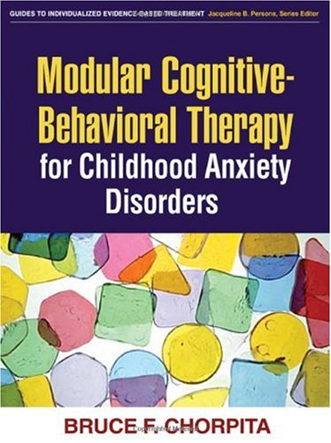 Modular Cognitive-Behavioral Therapy for Childhood Anxiety Disorders   2007 edition cover