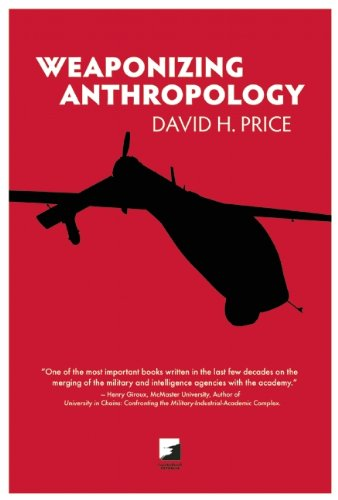 Weaponizing Anthropology Social Science in Service of the Militarized State  2011 edition cover