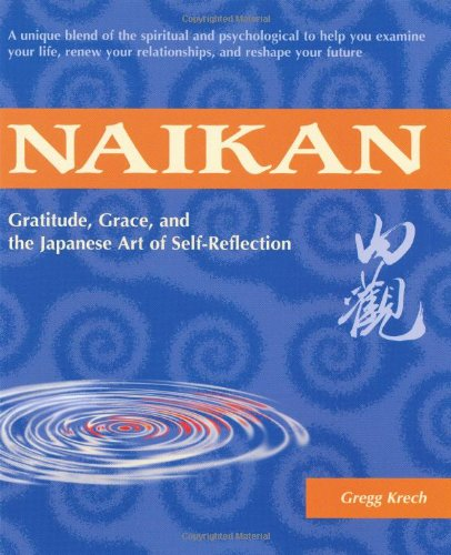 Naikan Gratitude, Grace, and the Japanese Art of Self-Reflection  2001 edition cover