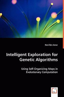 Intelligent Exploration for Genetic Algorithms:   2008 9783836488631 Front Cover