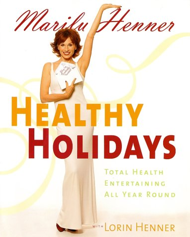 Healthy Holidays Total Health Entertaining All Year Round  2002 9780060393632 Front Cover
