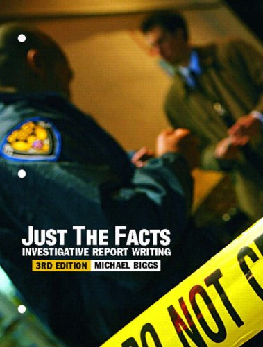 Just the Facts Investigative Report Writing 3rd 2008 edition cover