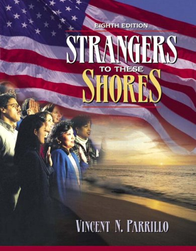 Strangers to These Shores Race and Ethnic Relations in the United States 8th 2006 (Revised) 9780205457632 Front Cover