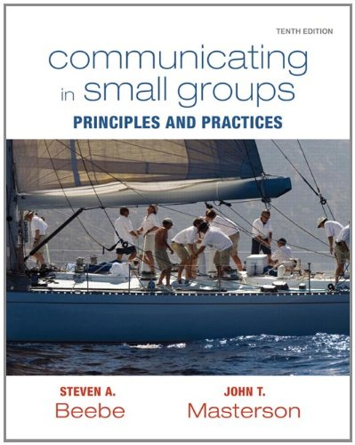 Communicating in Small Groups Principles and Practices 10th 2012 (Revised) edition cover