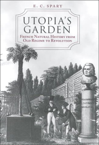 Utopia's Garden French Natural History from Old Regime to Revolution  2000 edition cover
