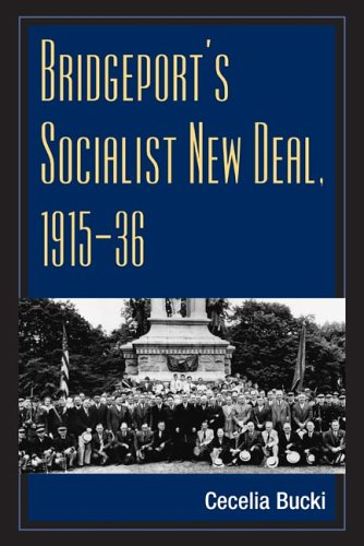Bridgeport's Socialist New Deal, 1915-36  N/A 9780252073632 Front Cover