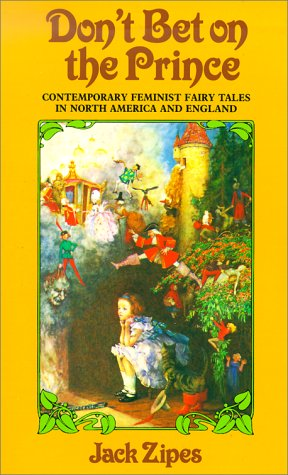Don't Bet on the Prince Contemporary Feminist Fairy Tales in North America and England 2nd 1987 edition cover