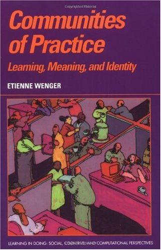 Communities of Practice Learning, Meaning, and Identity  1999 edition cover