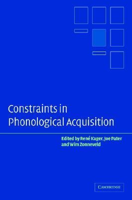 Constraints in Phonological Acquisition   2003 9780521829632 Front Cover
