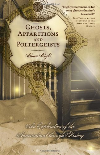 Ghosts, Apparitions and Poltergeists An Exploration of the Supernatural Through History  2008 edition cover