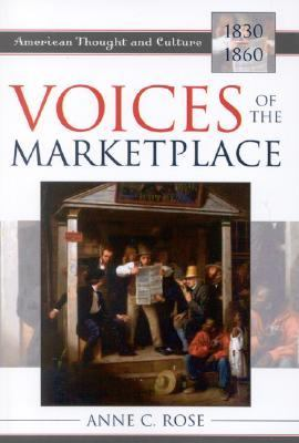 Voices of the Marketplace American Thought and Culture, 1830-1860 N/A 9780742532632 Front Cover