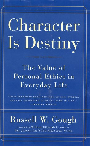 Character Is Destiny The Value of Personal Ethics in Everyday Life  1998 edition cover