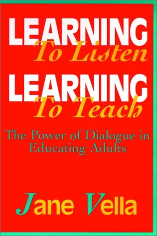 Learning to Listen, Learning to Teach The Power of Dialogue in Educating Adults  1998 edition cover