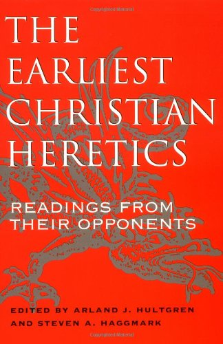 Earliest Christian Heretics Readings from Their Opponents  1996 edition cover