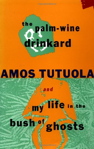 Palm-Wine Drinkard and My Life in the Bush of Ghosts  N/A edition cover