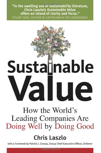 Sustainable Value How the World's Leading Companies Are Doing Well by Doing Good  2008 edition cover