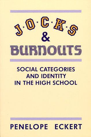 Jocks and Burnouts Social Categories and Identity in the High School  1989 edition cover