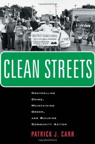 Clean Streets Controlling Crime, Maintaining Order, and Building Community Activism  2005 edition cover