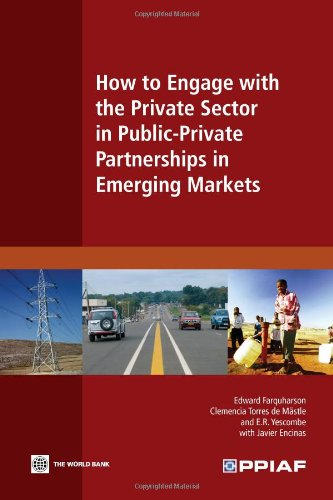 How to Engage with the Private Sector in Public-Private Partnerships in Emerging Markets   2011 edition cover