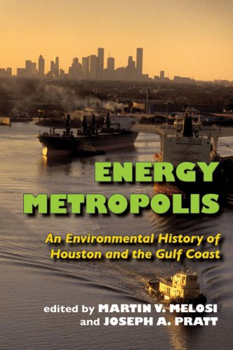 Energy Metropolis An Environmental History of Houston and the Gulf Coast  2007 edition cover
