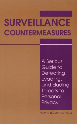 Surveillance Countermeasures A Serious Guide to Detecting, Evading, and Eluding Threats to Personal Privacy N/A edition cover