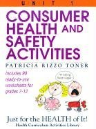 Consumer Health and Safety Activities, Grades 7-12   1993 (Teachers Edition, Instructors Manual, etc.) 9780876282632 Front Cover
