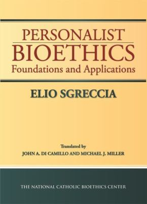 Personalist Bioethics Foundations and Applications N/A edition cover