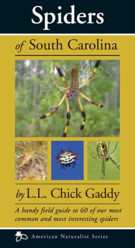 Spiders of the Carolinas A Handy Field Guide to 100 of Our Most Common and Interesting Spiders N/A edition cover