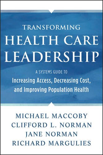 Transforming Health Care Leadership A Systems Guide to Improve Patient Care, Decrease Costs, and Improve Population Health  2014 9781118505632 Front Cover
