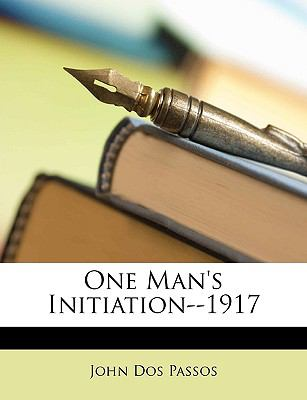 One Man's Initiation 1917  N/A 9781147778632 Front Cover