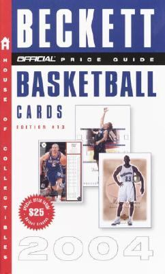 Official Beckett Price Guide to Basketball Cards 2004  13th 9781400048632 Front Cover