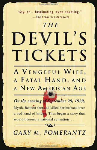 Devil's Tickets A Vengeful Wife, a Fatal Hand, and a New American Age N/A 9781400051632 Front Cover