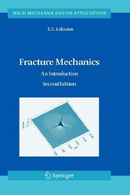 Fracture Mechanics An Introduction 2nd 2005 (Revised) 9781402028632 Front Cover