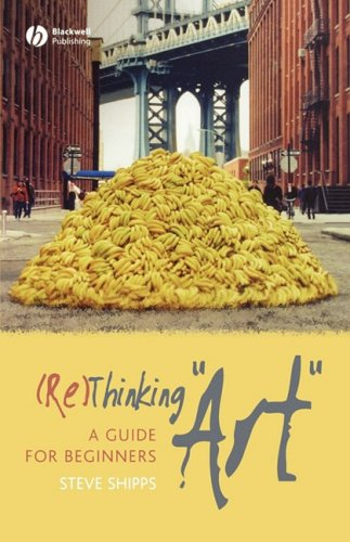 (Re)Thinking Art A Guide for Beginners  2008 (Guide (Instructor's)) edition cover